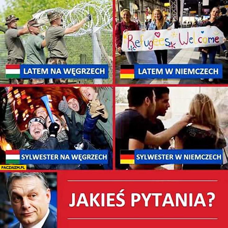 Latem na Węgrzech budowa płotu, w Niemczech refugees welcome. Sylwester na Węgrzech, w Niemczech porównanie. Jakieś pytania? Orban