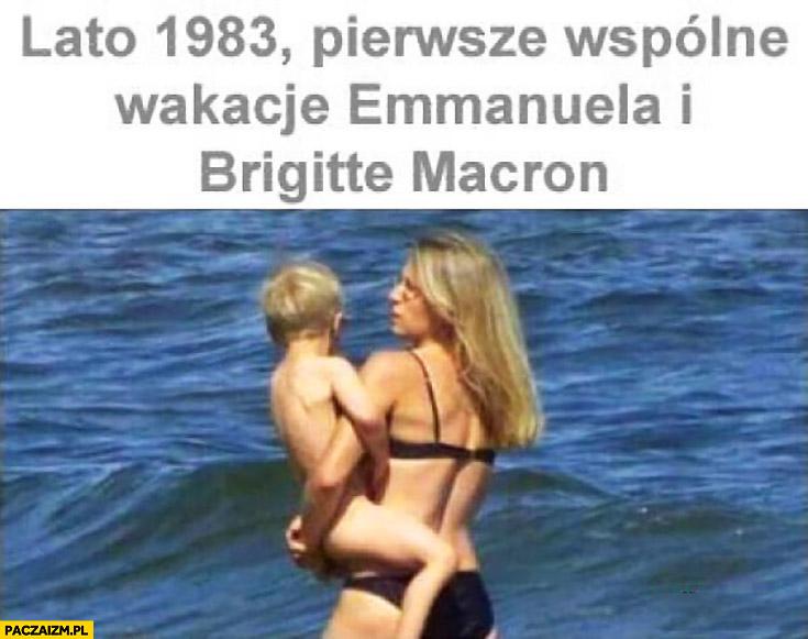 Lato 1983 pierwsze wspólne wakacje Emmanuela i Brigitte Macron matka z dzieckiem