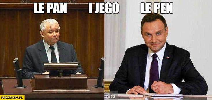 Le Pan i jego Le Pen Kaczyński Duda