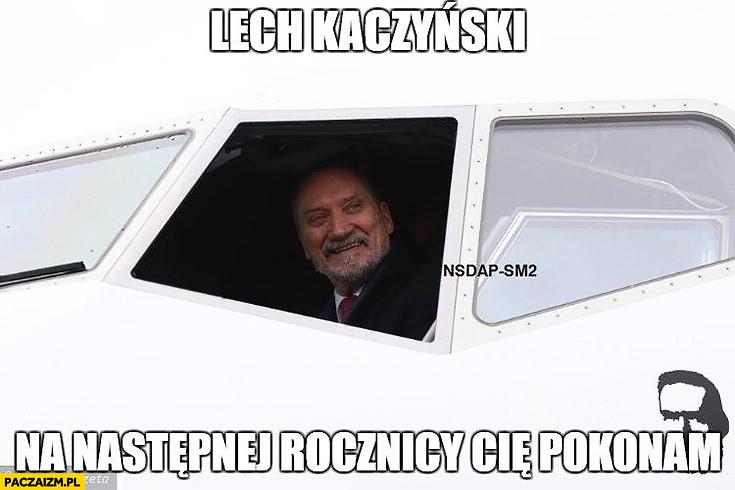 Lech Kaczyński na następnej rocznicy Cię pokonam Macierewicz w samolocie