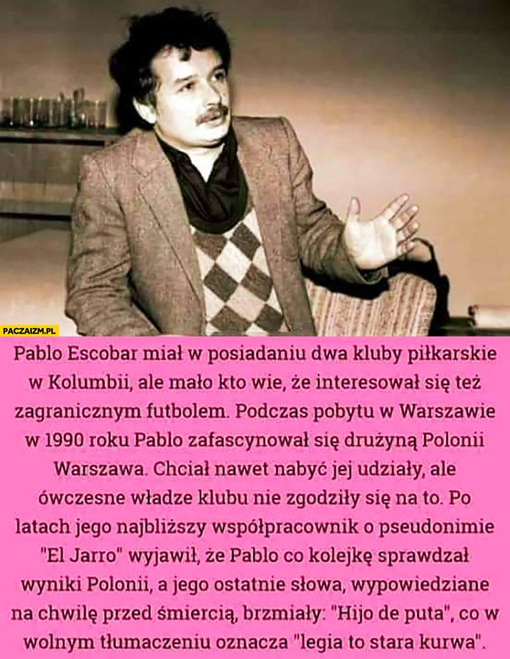 Lech Kaczyński Pablo Escobar kluby piłkarskie Legia Polonia