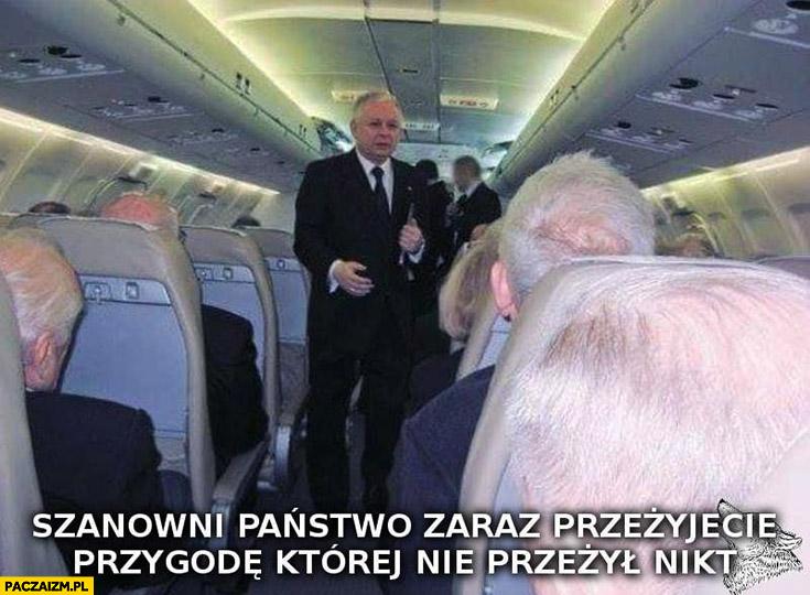 Lech Kaczyński tupolew szanowni państwo zaraz przeżyjecie przygodę której nie przeżył nikt