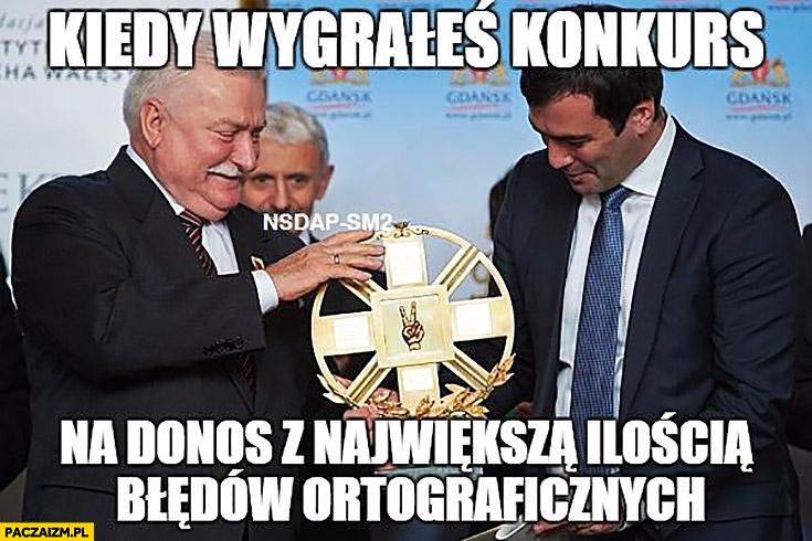 Lech Wałęsa Bolek kiedy wygrałeś konkurs na donos z największą ilością liczba błędów ortograficznych