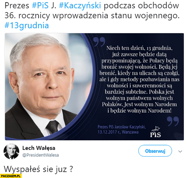 Lech Wałęsa do Kaczyńskiego wyspałeś się już? Twitter prezes Kaczyński na twitterze o stanie wojennym