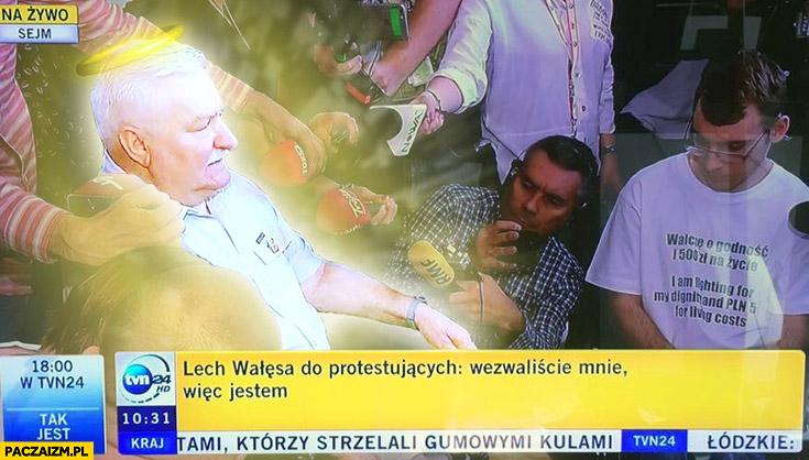 Lech Wałęsa do protestujących: wezwaliście mnie więc jestem święty przeróbka