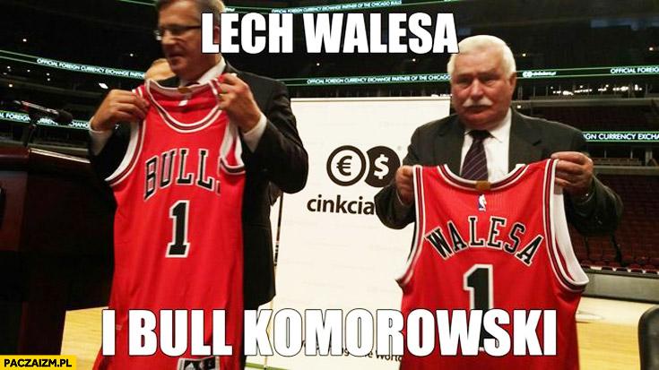 Lech Wałęsa i Bull Komorowski koszulki Chicago Bulls cinkciarz
