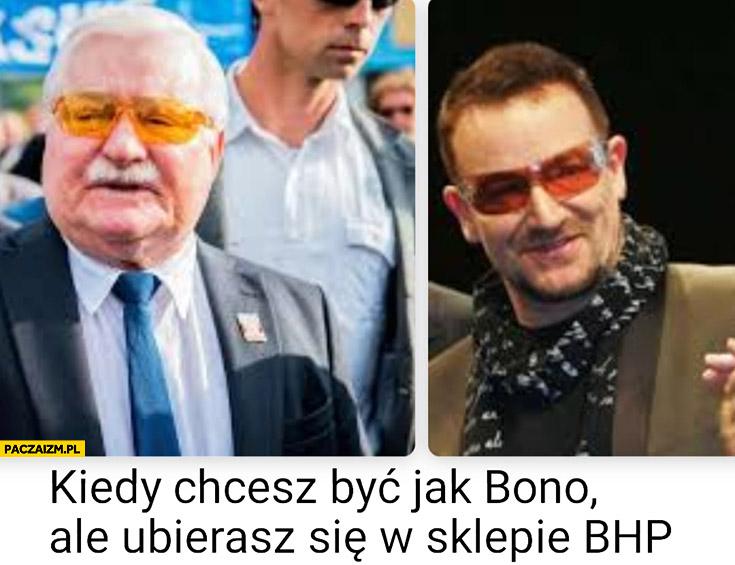 Lech Wałęsa kiedy chcesz być jak Bono ale ubierasz się w sklepie BHP
