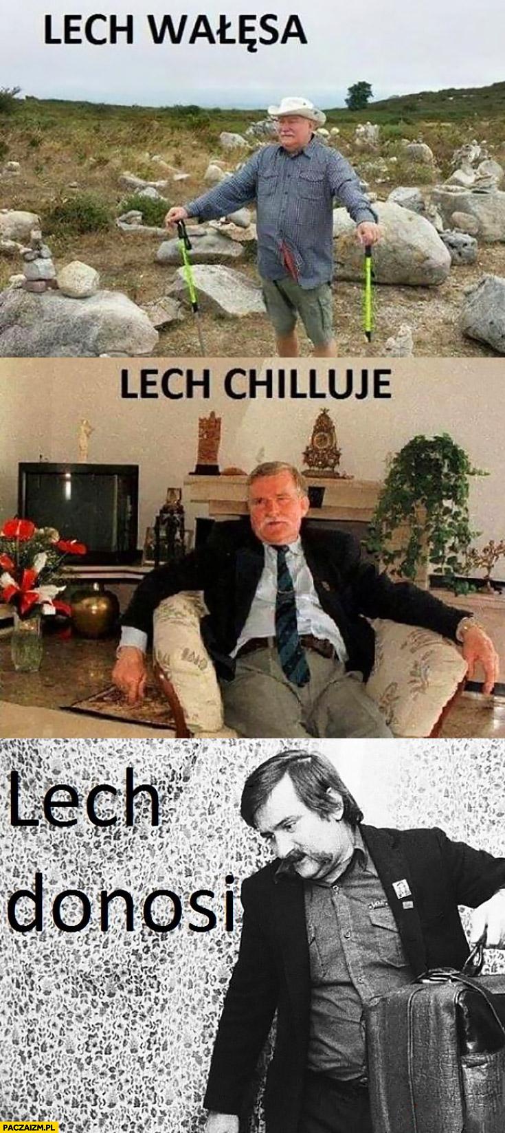 Lech Wałęsa, Lech chilluje, Lech donosi