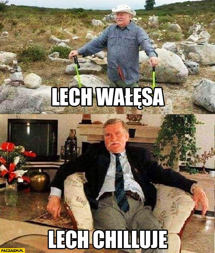 Lech Wałęsa, Lech Chilluje