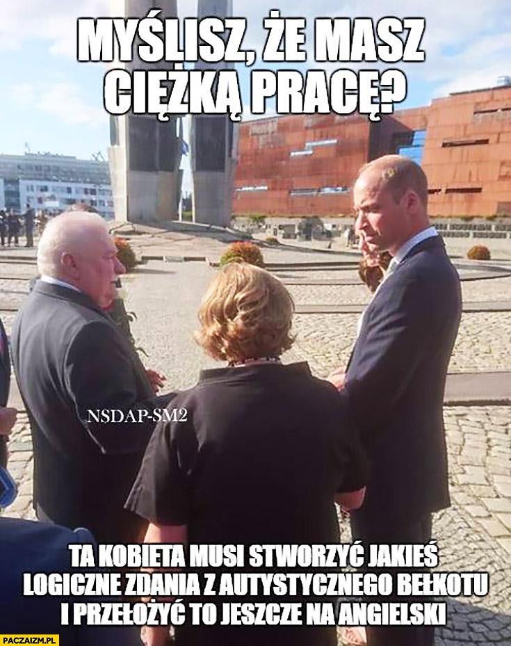 Lech Wałęsa myślisz, że masz ciężką pracę? Ta kobieta musi stworzyć jakieś logiczne zdania z autystycznego bełkotu i przełożyć to jeszcze na angielski tłumaczka