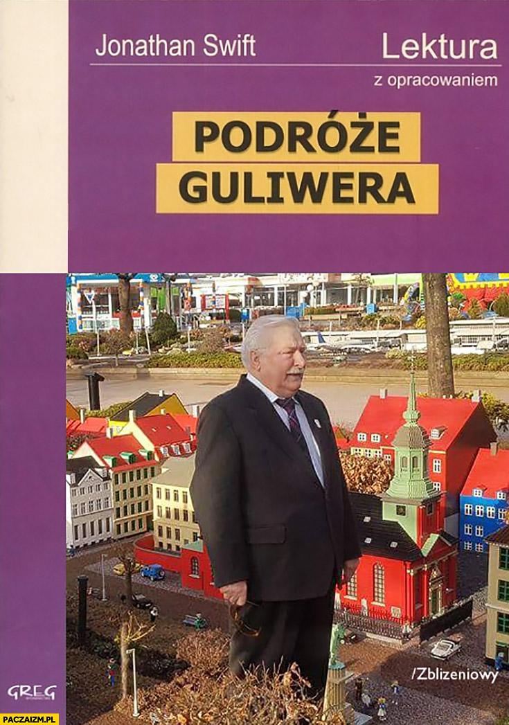 Lech Wałęsa podróże Guliwera okładka książki