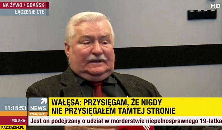 Lech Wałęsa: przysięgam, że nigdy nie przysięgałem po tamtej stronie cytat Bolek