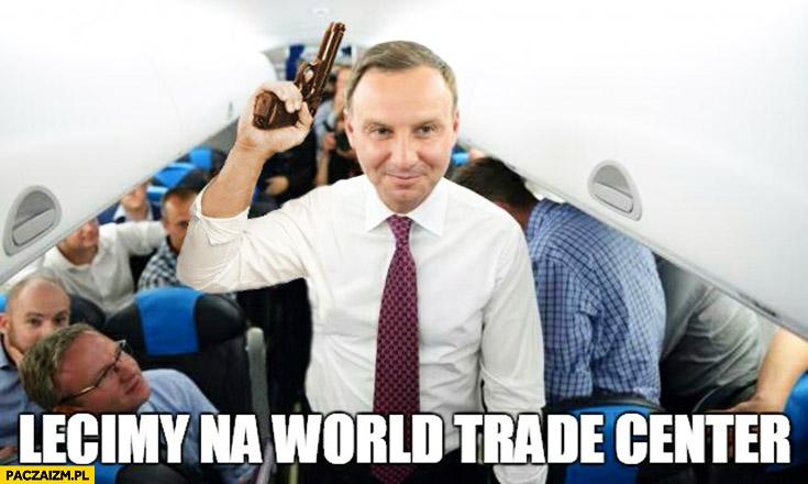 Lecimy na World Trade Center Andrzej Duda z pistoletem w samolocie