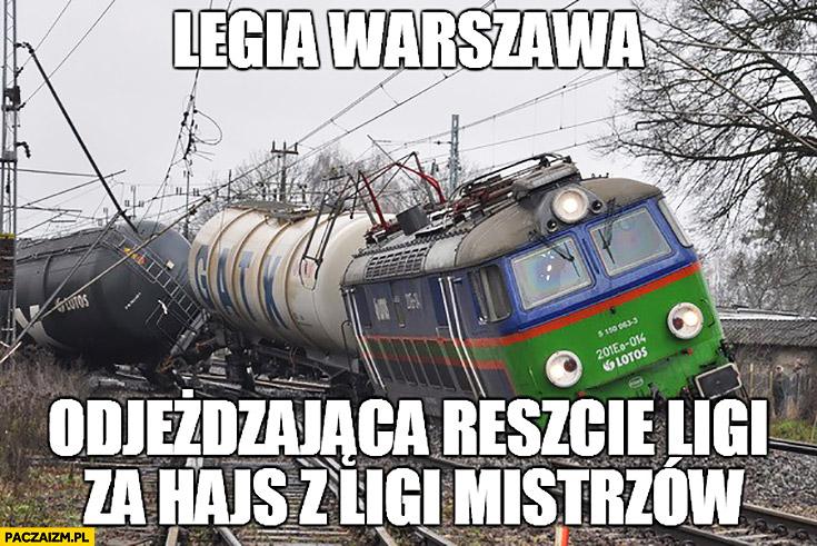 Legia Warszawa odjeżdżająca reszcie ligi za hajs z Ligi Mistrzów wykolejony pociąg