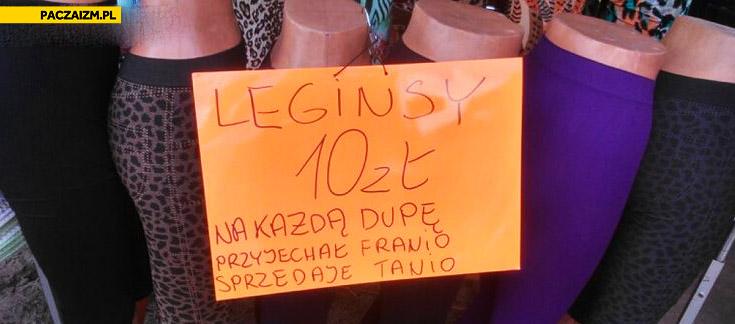 Leginsy na każdą dupę przyjechal franio sprzedaje tanio
