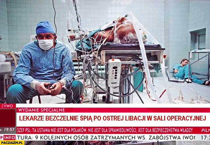 Lekarze bezczelnie śpią po ostrej libacji w sali operacyjnej Religa przeszczep serca pasek TVP Info Wiadomości