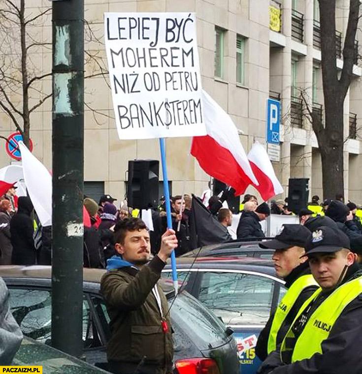 Lepiej być moherem niż od Petru banksterem transparent demonstracja KOD