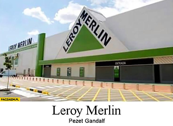 Leroy Merlin Pezet Gandalf