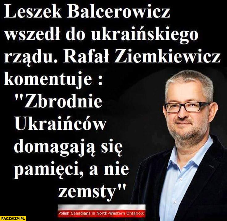 """Leszek Balcerowicz wszedł do ukraińskiego rządu, Ziemkiewicz komentuje: """"zbrodnie Ukraińców domagają się pamięci a nie zemsty"""""""
