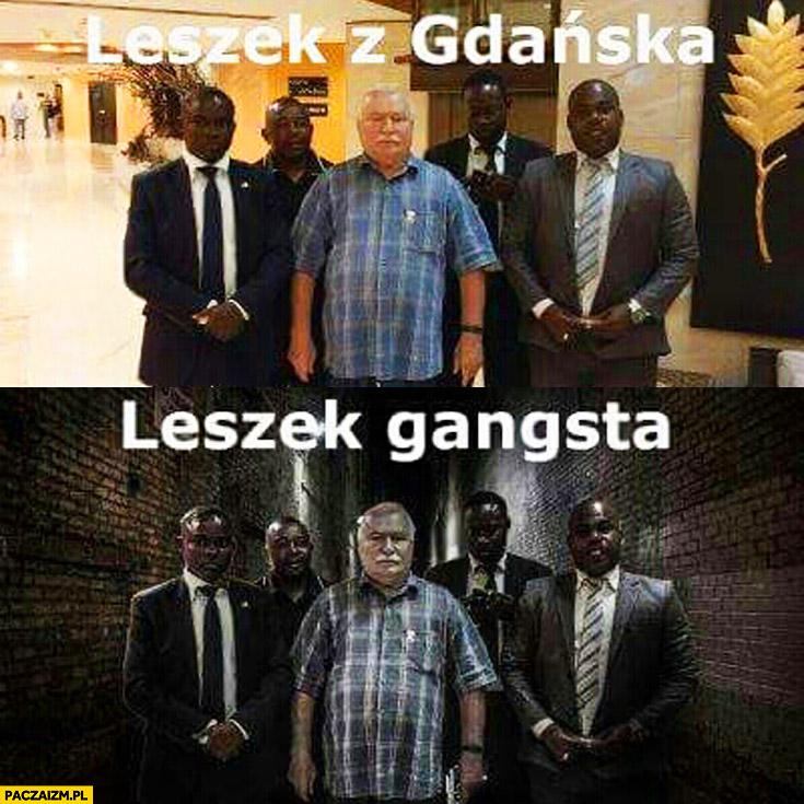 Leszek z Gdańska Leszek gangsta Wałęsa