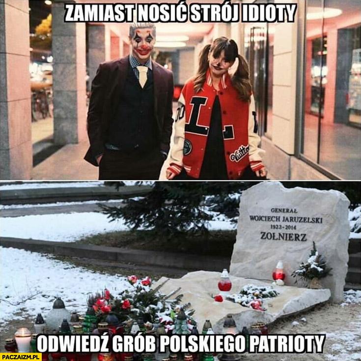 Lewandowscy zamiast nosić strój idioty odwiedź grób polskiego patrioty Jaruzelski