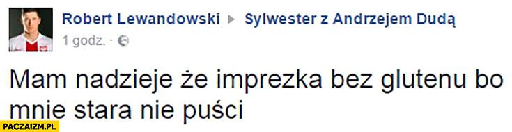 Lewandowski mam nadzieję, że imprezka bez glutenu bo mnie stara nie puści. Sylwester z Andrzejem Dudą