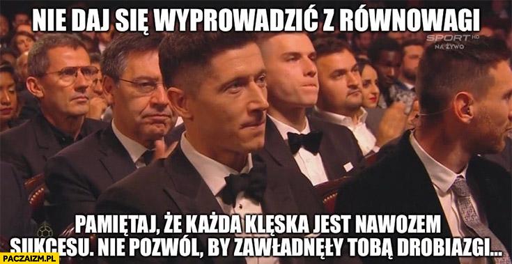Lewandowski nie daj się wyprowadzić z równowagi Poranek Kojota złota piłka