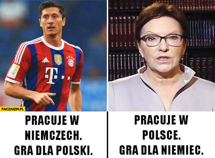 Lewandowski pracuje w Niemczech gra dla Polski, Kopacz pracuje w Polsce gra dla Niemiec