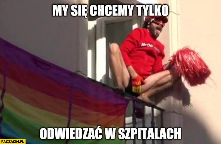 LGBT prowokacja my się chcemy tylko odwiedzać w szpitalach powstanie warszawskie