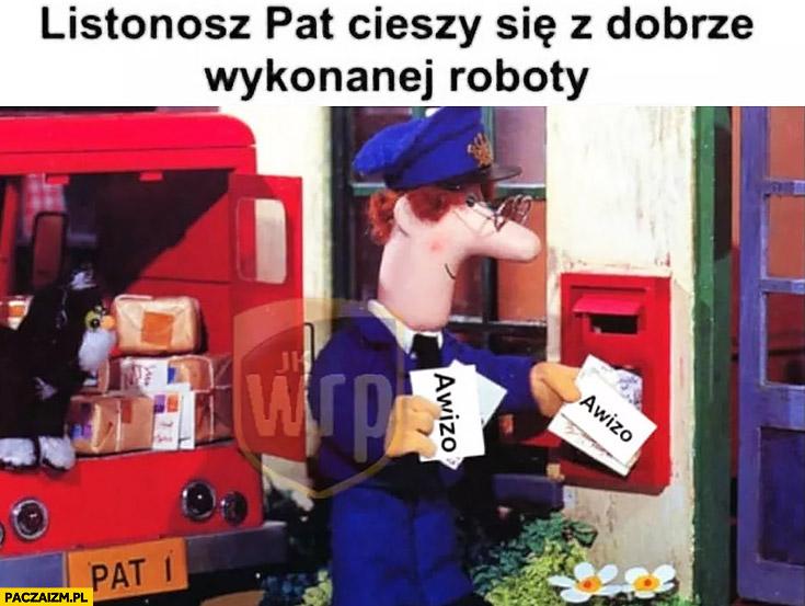 Listonosz Pat cieszy się z dobrze wykonanej roboty zostawia awizo