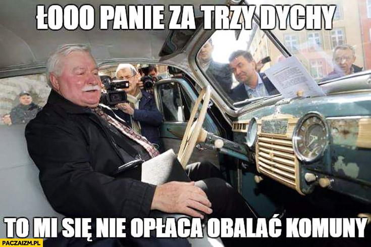 Ło Panie, za trzy dychy to mi się nie opłaca obalać komuny Lech Wałęsa taksówkarz