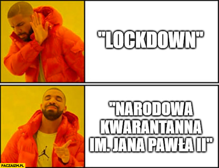 Lockdown nie chce, woli narodowa kwarantanna imienia Jana Pawła II