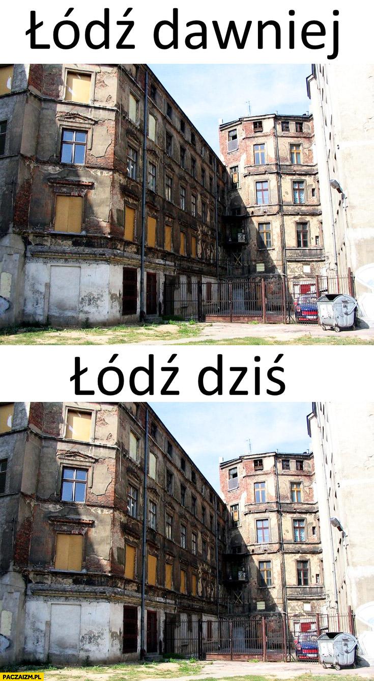 Łódź dawniej, Łódź dziś porównanie ruina syf