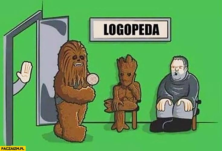 Logopeda lekarz Chewbacca Groot Hodor