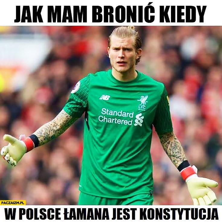 Loris Karius jak mam bronić kiedy w Polsce łamana jest konstytucja? Liverpool finał Ligi Mistrzów