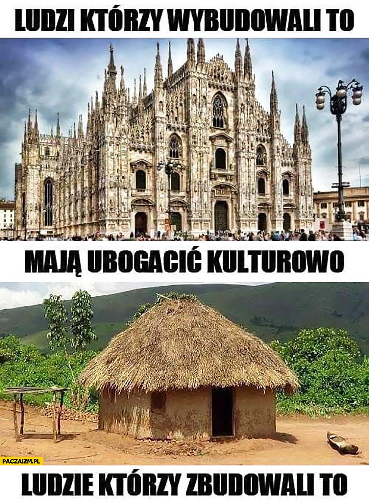 Ludzi którzy wybudowali to mają ubogacić kulturowo ludzie którzy wybudowali to kościół afrykańska chatka