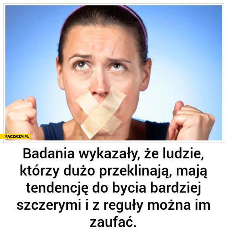 Ludzie którzy przeklinają mają tendencję do bycia bardziej szczerymi można im zaufać