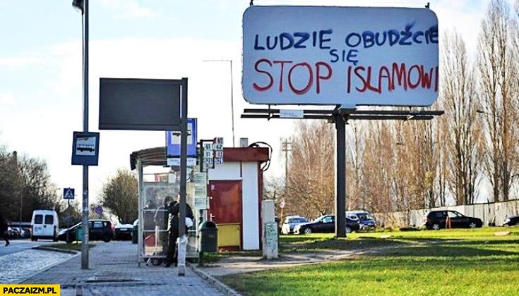 Ludzie obudźcie się stop islamowi