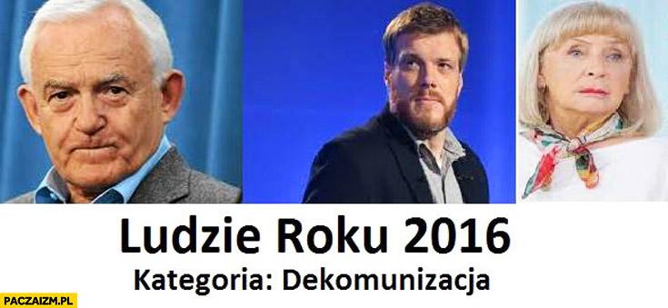 Ludzie roku 2016 kategoria dekomunizacja: Miller, Zandberg, Kiszczakowa