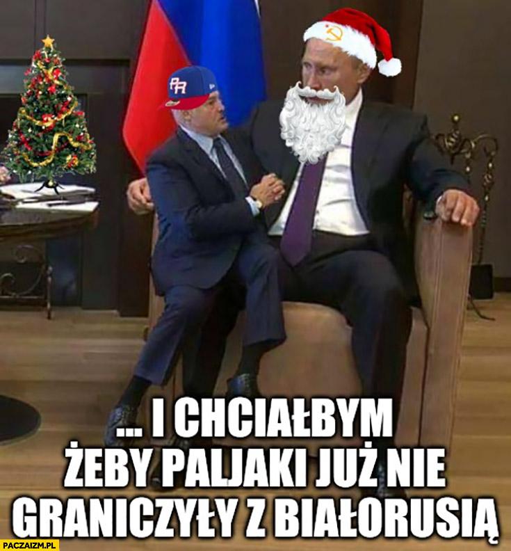 Łukaszenka u Putina świętego Mikołaja i chciałbym żeby Paljaki już nie graniczyły z Białorusią