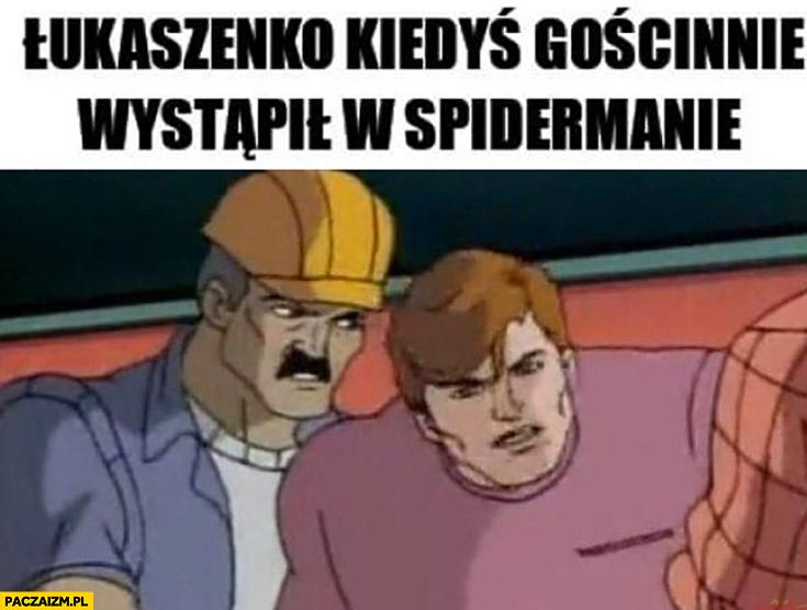 Łukaszenko kiedyś gościnnie wystąpił w Spidermanie