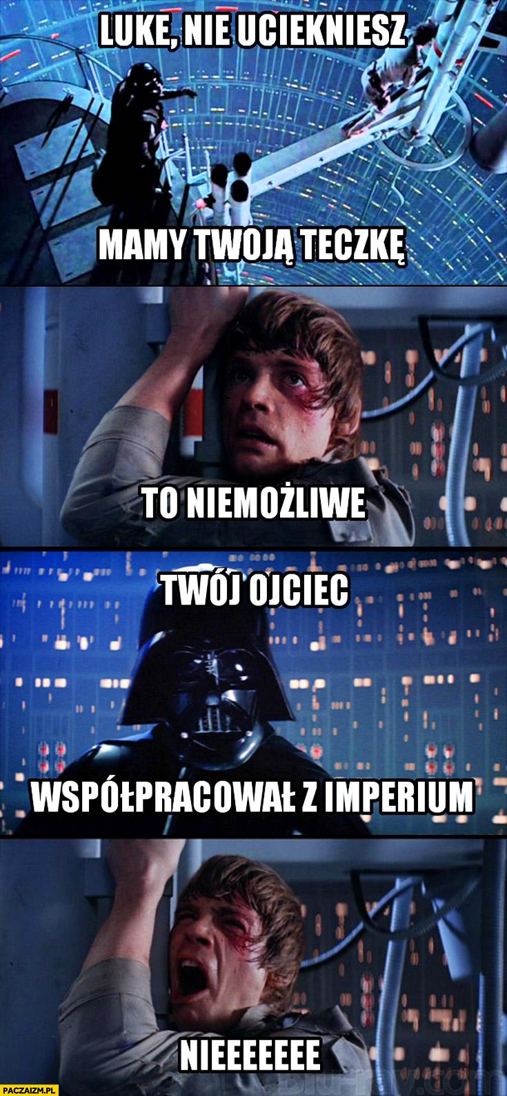 Luke nie uciekniesz, mamy Twoją teczkę. To niemożliwe. Twój ojciec współpracował z imperium Gwiezdne Wojny Vader