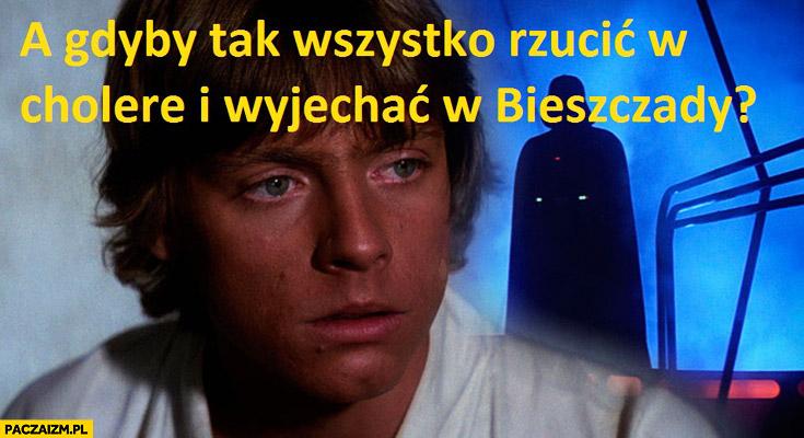 Luke Skywalker a gdyby tak wszystko rzucić w cholerę i wyjechać w Bieszczady