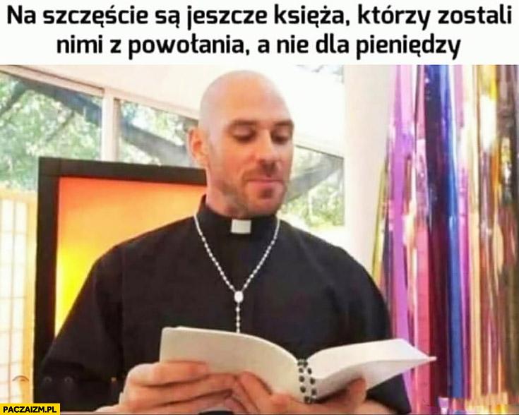 Łysy z Brazzers na szczęście są jeszcze księża którzy zostali nimi z powołania a nie dla pieniędzy