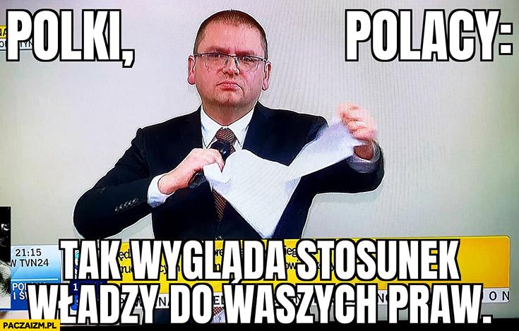 Maciej Nawacki Polki Polacy tak wygląda stosunek władzy do waszych praw drze kartkę