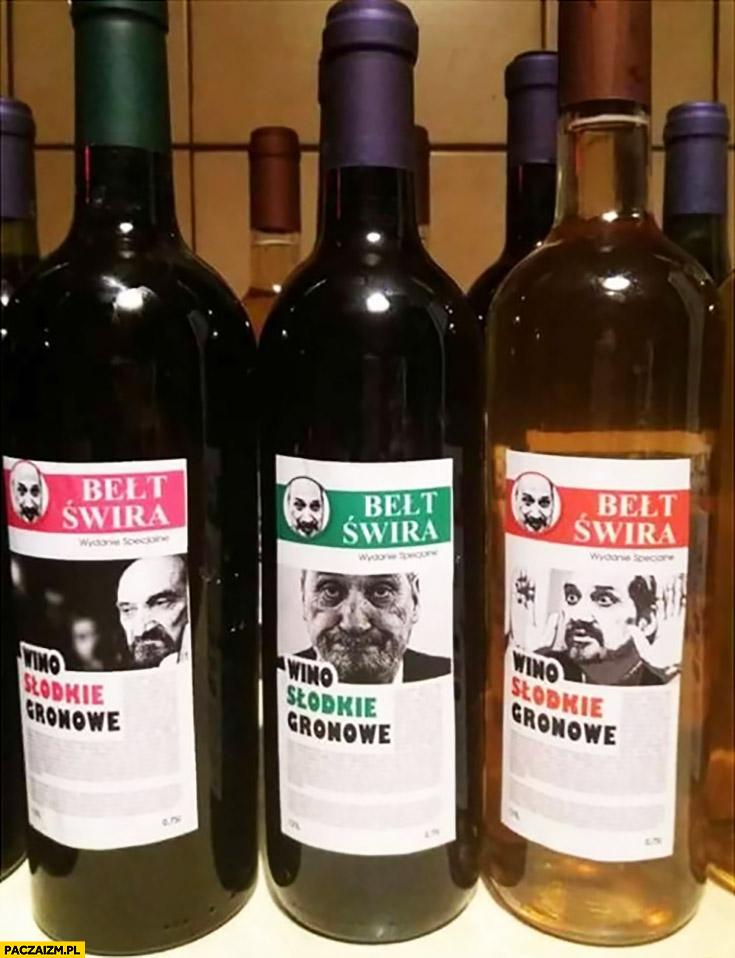 Macierewicz bełt świra wina słodkie wino gronowe