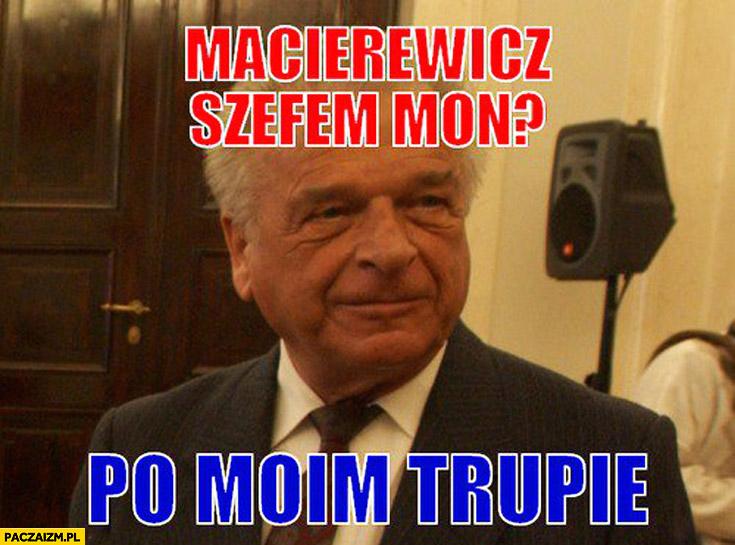 Macierewicz szefem MON po moim trupie Kiszczak