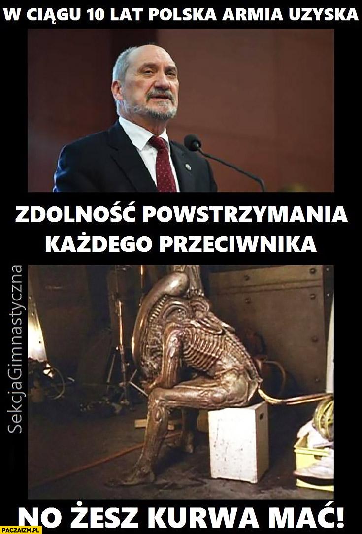 Macierewicz w ciągu 10 lat Polska armia uzyska zdolność powstrzymania każdego przeciwnika no żesz kurna mać! Obcy alien