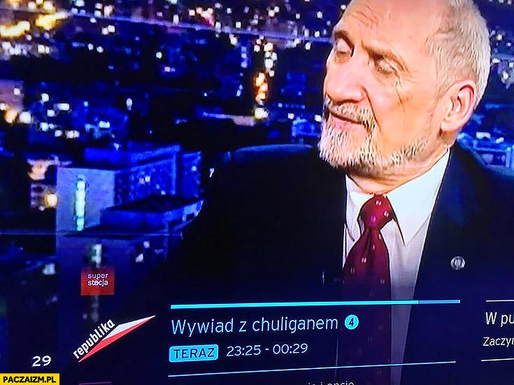 Macierewicz wywiad z chuliganem podpis w telewizji