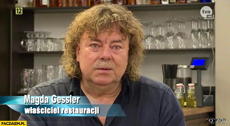 Magda Gessler właściciel restauracji facet chłop mężczyzna Kuchenne rewolucje